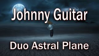 'JOHNNY GUITAR' - Duo Astral Plane - 'SPOTNICKS COVER'