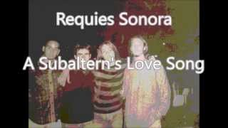 Requies Sonora - A Subaltern's Love Song