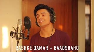 Mere Rashke Qamar | Aksh Baghla | Mashup Cover | Baadshaho