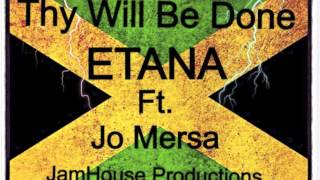 Thy Will Be Done. Etana ft. Jo Mersa