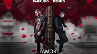 Amor - Farruko Ft Kendo Kaponi