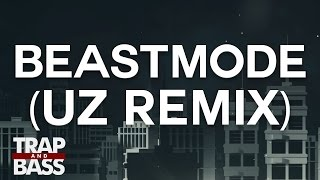 Alvin Risk - Beastmode feat. Hodgy Beats (UZ Remix)