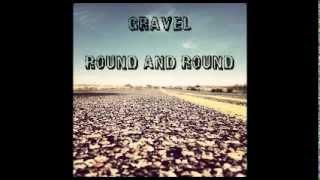 Gravel - Round and Round (Album version)