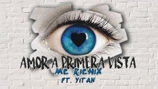 👀Amor a primera vista😍 - [Rap Romantico para dedicar] Mc Richix Ft Yitan