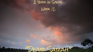 Dear Sarah - Original - Lyrics Video - A Year In Songs Week 12