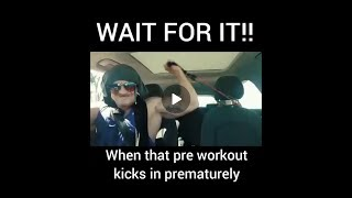 Pre Workout kicks in HARD while stuck in traffic!