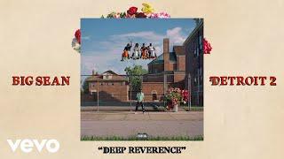 Big Sean - Deep Reverence (ft. Nipsey Hussle)