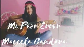 Mi Peor Error / Marcela Gandara Ft Funky  COVER LUISA TEHERAN.