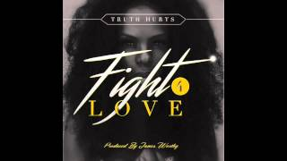 Truth Hurts - Fight 4 Love [Official Audio] 2015