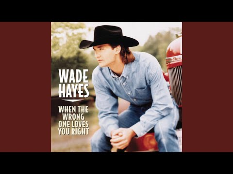 If I Wanted To Forget de Wade Hayes Letra y Video