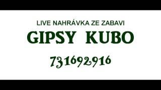 GIPSY KUBO-LIVE NAHRÁVKA- ČUJ TY ME BOŽE_2017