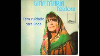 Gina Maria  - Tem cuidado cara linda (Arlindo de Carvalho)