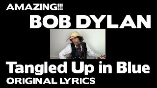 AMAZING!!! - Bob Dylan - Tangled Up in Blue - Original Lyrics