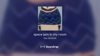 space jam in my room