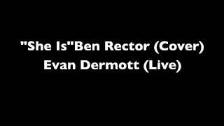 She Is by Ben Rector (Cover) - Evan Dermott
