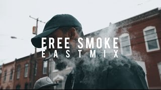 Dave East - Free Smoke #EASTMIX (OFFICIAL VIDEO)