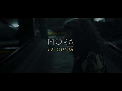 La Culpa de Mora Letra y Video