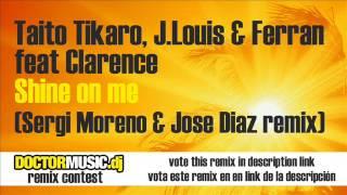 Taito Tikaro, J. Louis & Ferran feat Clarence - Shine on me (Sergi Moreno & Jose Diaz remix)