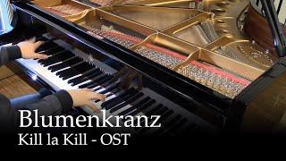 Blumenkranz - Kill la Kill OST [piano]
