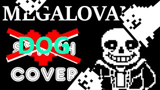 MEGALOVANIA (annoying dog) Cover