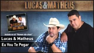 05 - Lucas & Matheus - Eu Vou Te Pegar