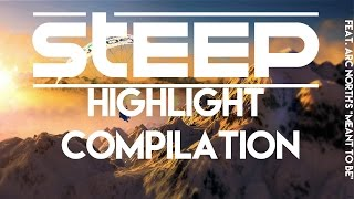 "STEEP - Highlight Compilation - feat. Arc North's ""Meant To Be"""