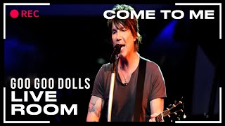 """Goo Goo Dolls """"Come To Me"""" captured in The Live Room"""