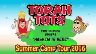 TORAH TOTS AT CAMP SHEMESH - HASHEM IS HERE