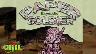 Rhymatic - Paper Soldier (Mavado Diss) Dancehall 2018