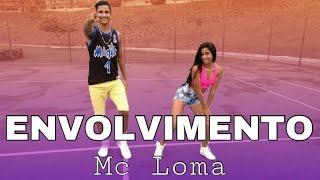 ENVOLVIMENTO | MC LOMA - COREOGRAFIA - Primas.com | Dance Video