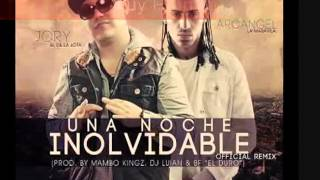 Una Noche Inolvidable (Oficial Remix)  Jory Ft Arcangel   (ProdBy Mambo Kingz  Dj Luian)