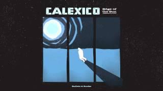 "Calexico - ""Bullets & Rocks"" (Full Album Stream)"
