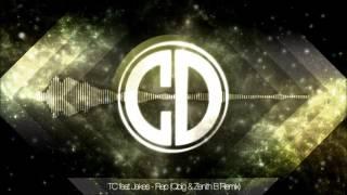 TC feat. Jakes - Rep (QBIG & Zenith B Remix)