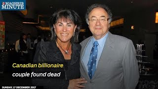 Canadian billionaire couple found dead