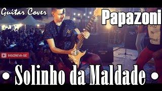 Papazoni • Solinho da Maldade • #Guitar Cover