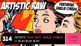 Artistic Raw feat. Emelie Cyreus - Blah Blah Blah (Official Lyric Video HD)