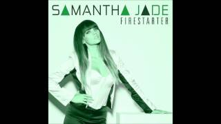 Firestarter (DJ Favorite & DJ Phantom Radio Edit) - Samantha Jade