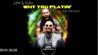 HEVI LEVI and Suiss feat. Solo Lucci - Why You Playin'?