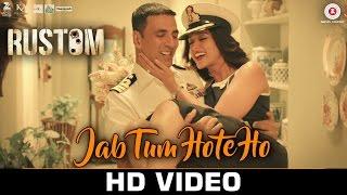 Jab Tum Hote Ho - Rustom   Akshay Kumar & Ileana D'cruz   Shreya Ghoshal   Ankit Tiwari