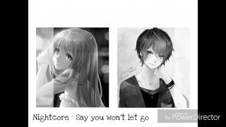Nightcore - Say you won't let go [Switching vocals]