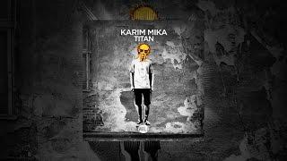 Karim Mika - Titan