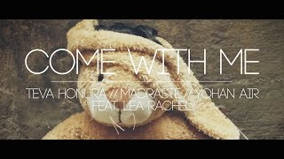 Come With Me // Teva Honura - Madraste - Yohan Air Feat. Lea Rachel