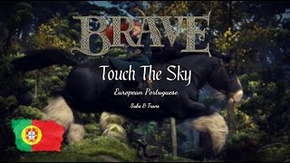 Brave - Touch The Sky [European Portuguese] Subs & Trans