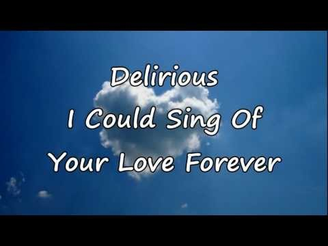 Delirious - I Could Sing Of Your Love Forever [with lyrics] Chords ...