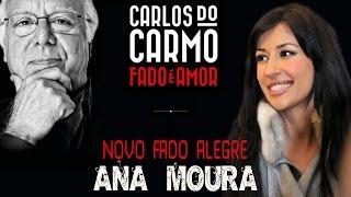 Carlos do Carmo, feat. Ana Moura *2013 Fado é Amor #4* Novo fado alegre