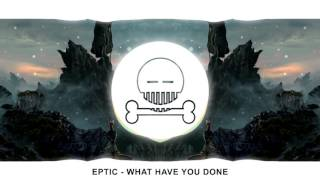 [Trap] Eptic - What Have You Done