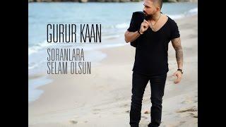 GURUR KAAN - SORANLARA SELAM OLSUN  (Official Video )