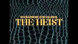 Macklemore and Ryan Lewis- The Heist