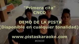 "CNCO  ""Primera cita"" DEMO PISTA KARAOKE"