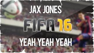 Jax Jones - Yeah Yeah Yeah (FIFA 16 Soundtrack)